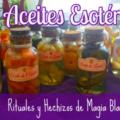 Aceites mágicos y sus usos
